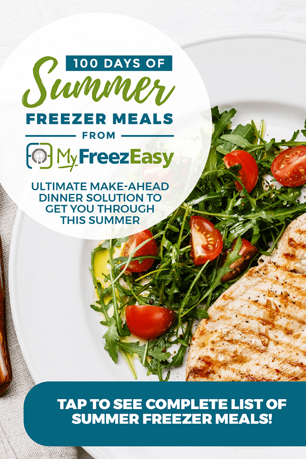 Promo image for the Take control of the dinner hour with the 100 Days of Summer Freezer Meals from MyFreezeasy
