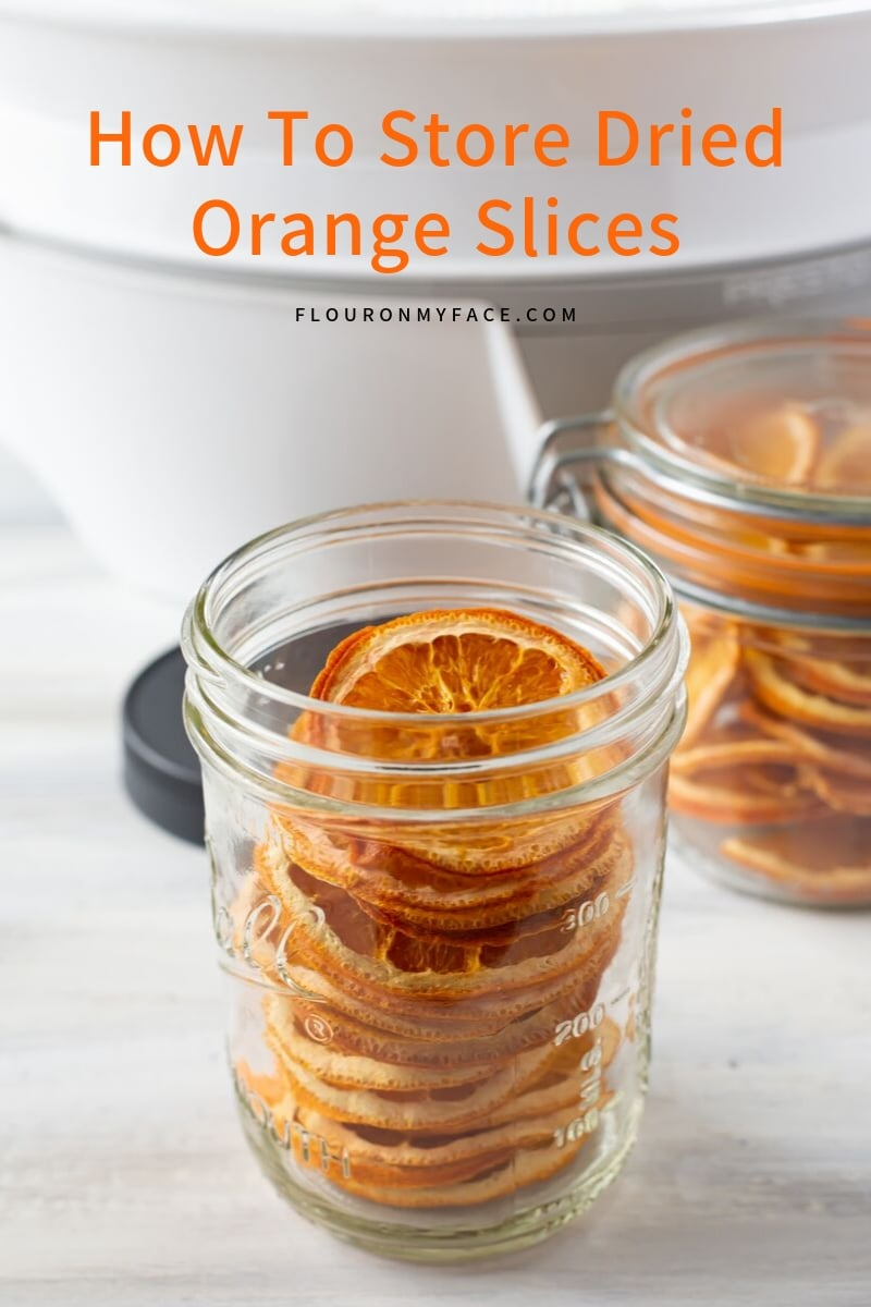 How To properly store dried orange slices in mason jars