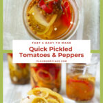 Quick Pickles Green Tomatoes and Peppers