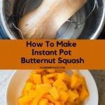 a photo of a whole butternut squash inside the pressure cooker and a photo below of a white bowl filled with cubed butternut squash