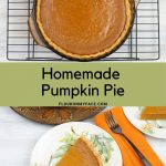 2 image vertical collage of homemade pumpkin pie.