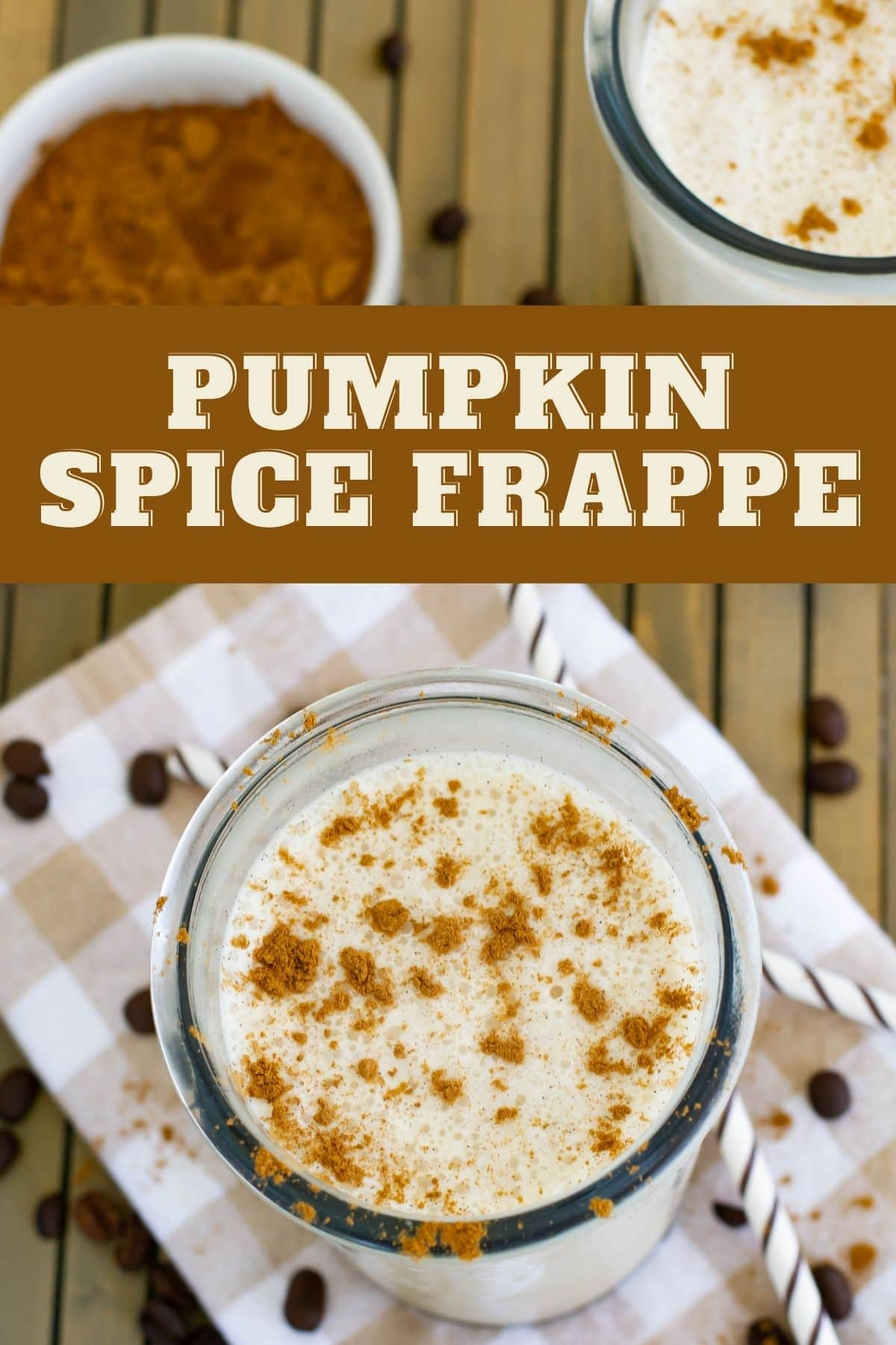 A vertical image of a glassfull of Pumpkin Spice Frappe.